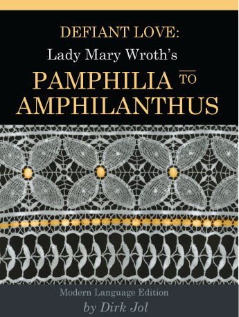 Defiant Love: Lady Mary Wroth's Pamphilia, to Amphilanthus