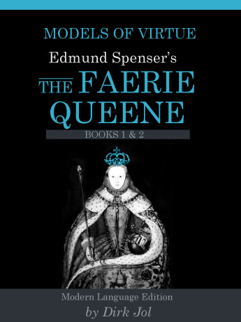 Models of Virtue: Edmund Spenser's The Faerie Queen Volume 1